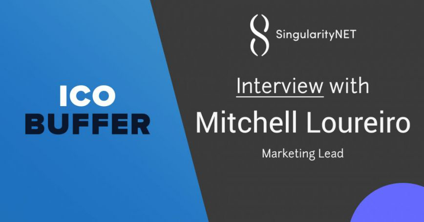 SingularityNET ICO Interview with Marketing Lead Mitchell Loureiro